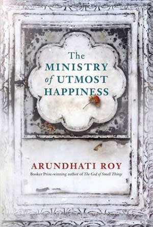 Book cover: The Ministry of Utmost Happiness by Arundhati Roy