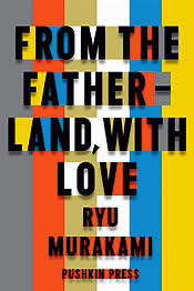 The latest of Murakami's novels (2013) to be translated into English sees a group of dropouts save Japan from a North Korean invasion