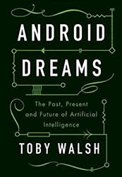 Android Dreams, by Toby Walsh | Financial Times