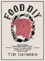Book cover of Tim Hayward's 'Food DIY'