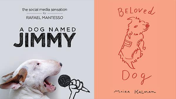 Rafael Mantesso 'A Dog Named Jimmy', Text Publishing Company, £12.99; Maira Kalman 'Beloved Dog', Penguin, £19.69