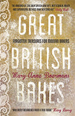 Book cover of Great British Bakes: Forgotten Treasures for Modern Bakers by Mary-Anne Boermans
