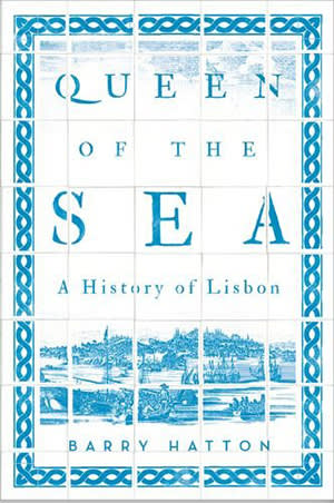 Queen of the Sea by Barry Hatton — light shed on Lisbon's darker