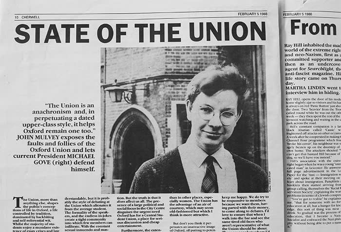 Michael Gove, president of the Oxford Union two years after Boris Johnson, defends the institution in Cherwell newspaper in 1988. The 1980s Tory politician Michael Heseltine has described the post of Union president as 'the first step to being prime minister'.