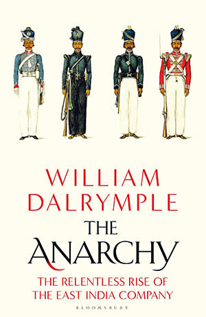 The Anarchy by William Dalrymple — East India Company in the
