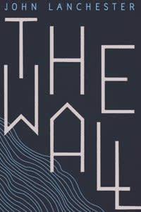 The Wall by John Lanchester Published by Faber & Faber