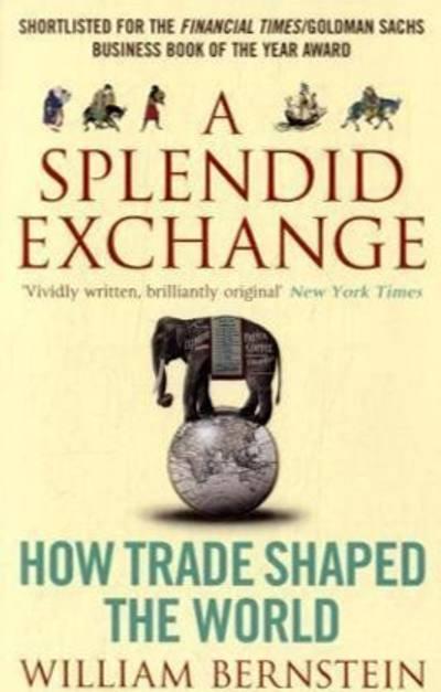 A Splendid Exchange by William Bernstein