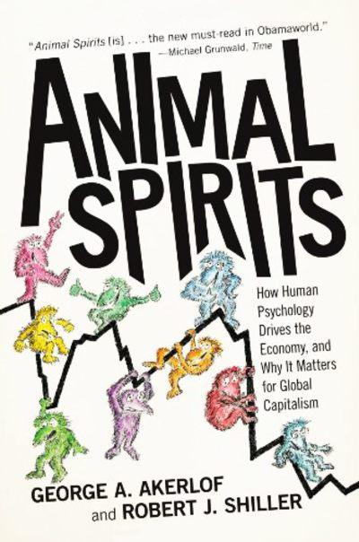 Animal Spirits by George Akerlof, Robert Shiller