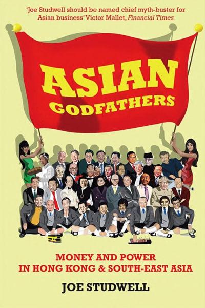 Asian Godfathers by Joe Studwell