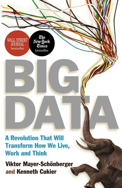 Big Data by Viktor Mayer-Schönberger, Kenneth Cukier