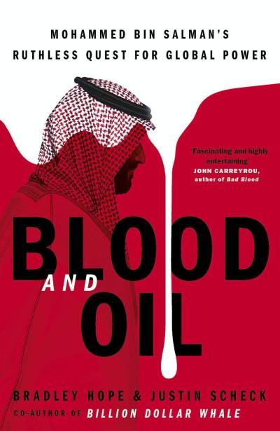 Blood and Oil by Bradley Hope, Justin Scheck