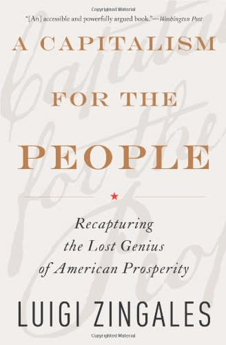 A Capitalism for the People by Luigi Zingales