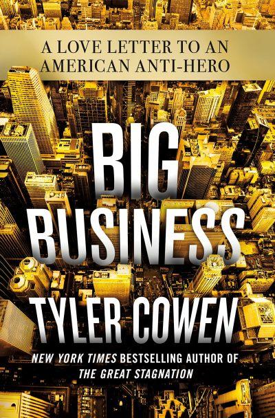 Big Business by Tyler Cowen