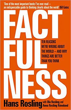 Factfulness by Hans Rosling, Ola Rosling, Anna Rosling Rönnlund