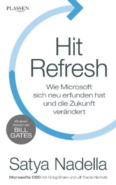 Hit Refresh by Satya Nadella, Greg Shaw, Jill Tracie Nichols