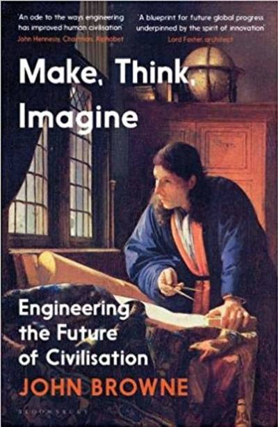 Make, Think, Imagine by John Browne