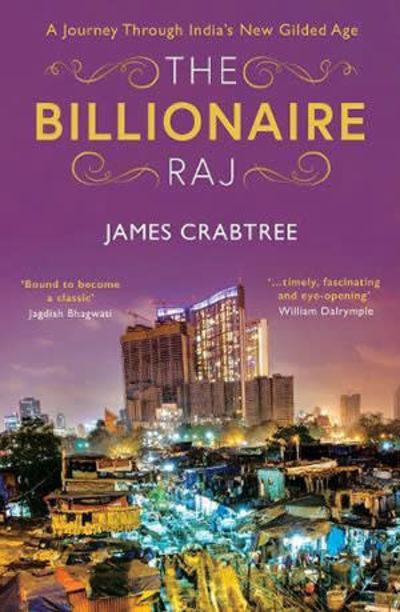 The Billlionaire Raj by James Crabtree