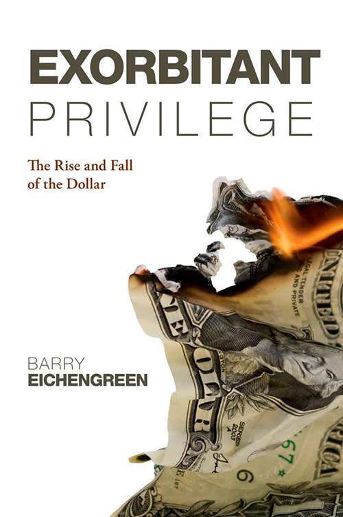 Exorbitant Privilege by Barry Eichengreen