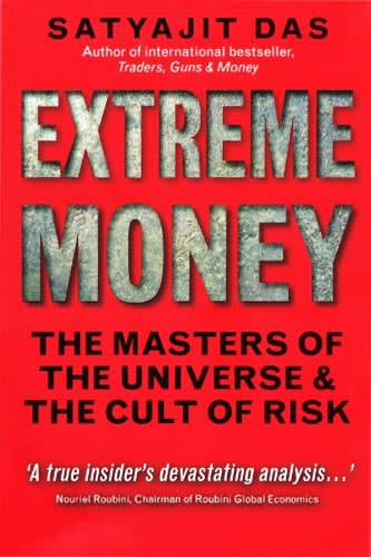 Extreme Money by Satyajit Das