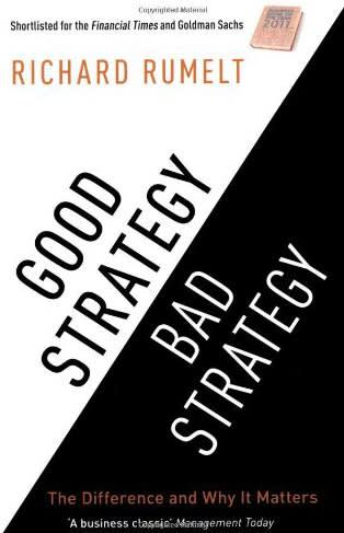 Good Strategy, Bad Strategy by Richard Rumelt