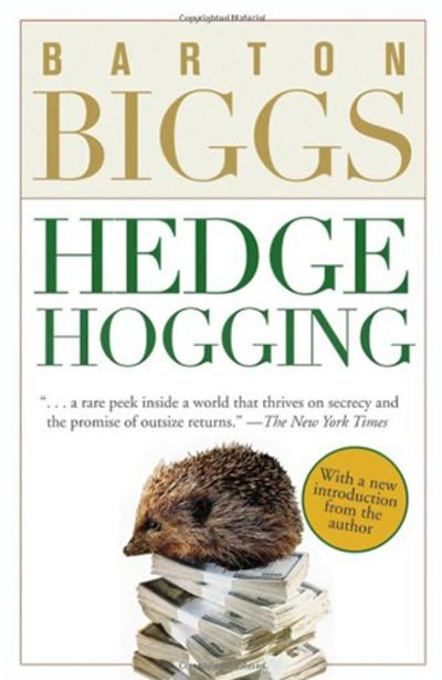 Hedgehogging by Barton Biggs