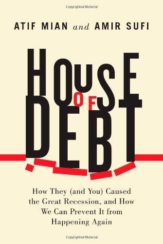 House of Debt by Atif Mian, Amir Sufi