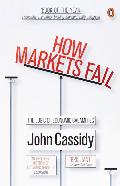 How Markets Fail by John Cassidy