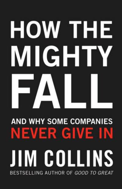 How the Mighty Fall by Jim Collins