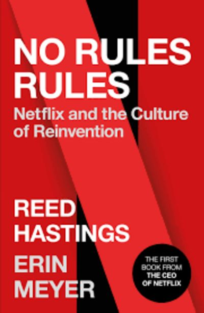 No Rules Rules by Reed Hastings, Erin Meyer