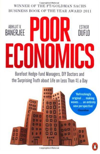 Poor Economics by Abhijit Banerjee, Esther Duflo