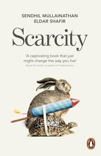 Scarcity by Sendhil Mullainathan, Eldar Shafir