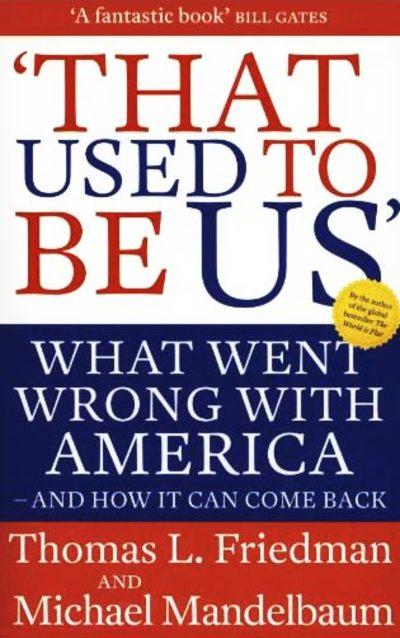 That Used To Be Us by Thomas Friedman, Michael Mandelbaum