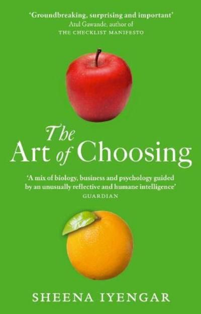 The Art of Choosing by Sheena Iyengar