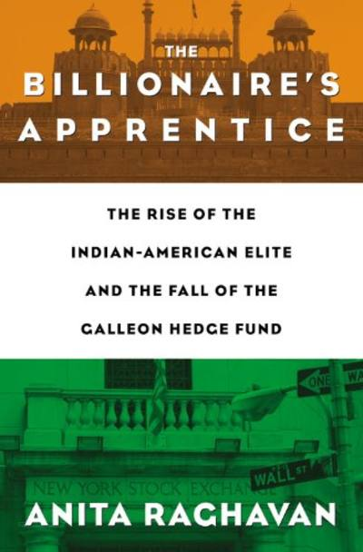 The Billionaire's Apprentice by Anita Raghavan