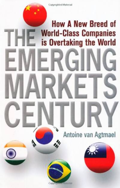 The Emerging Markets Century by Antoine van Agtmael