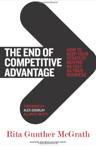 The End of Competitive Advantage by Rita Gunther McGrath
