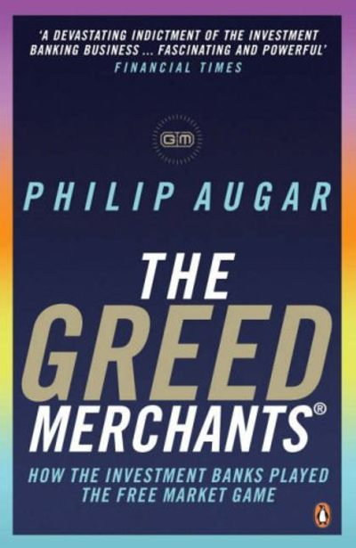 The Greed Merchants by Philip Augar