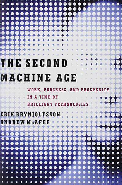 The Second Machine Age by Erik Brynjolfsson, Andrew McAfee