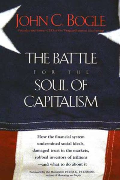 The Battle for the Soul of Capitalism by John Bogle