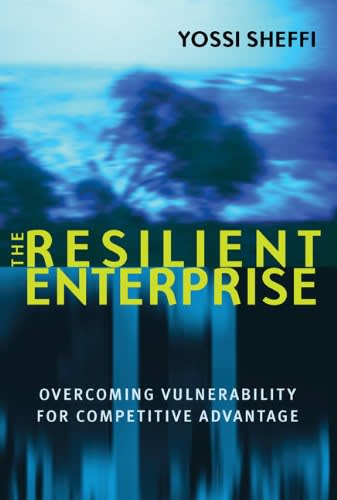 The Resilient Enterprise by Yoshi Sheffi