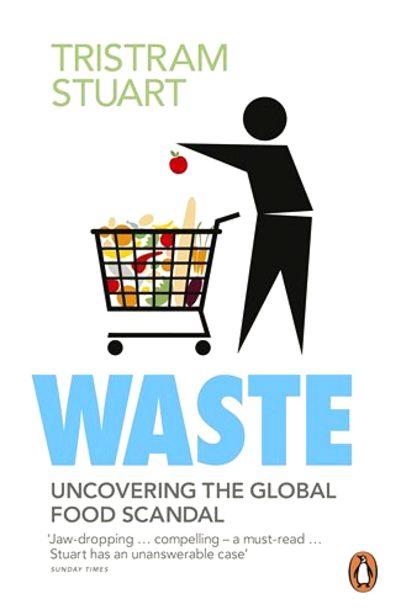 Waste by Tristram Stuart