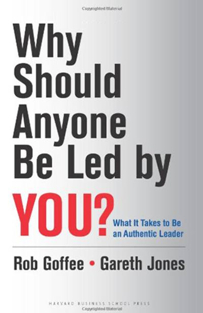 Why Should Anyone Be Led by You by Rob Goffee, Gareth Jones