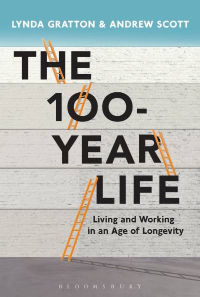 The 100-Year Life by Lynda Gratton and Andrew Scott