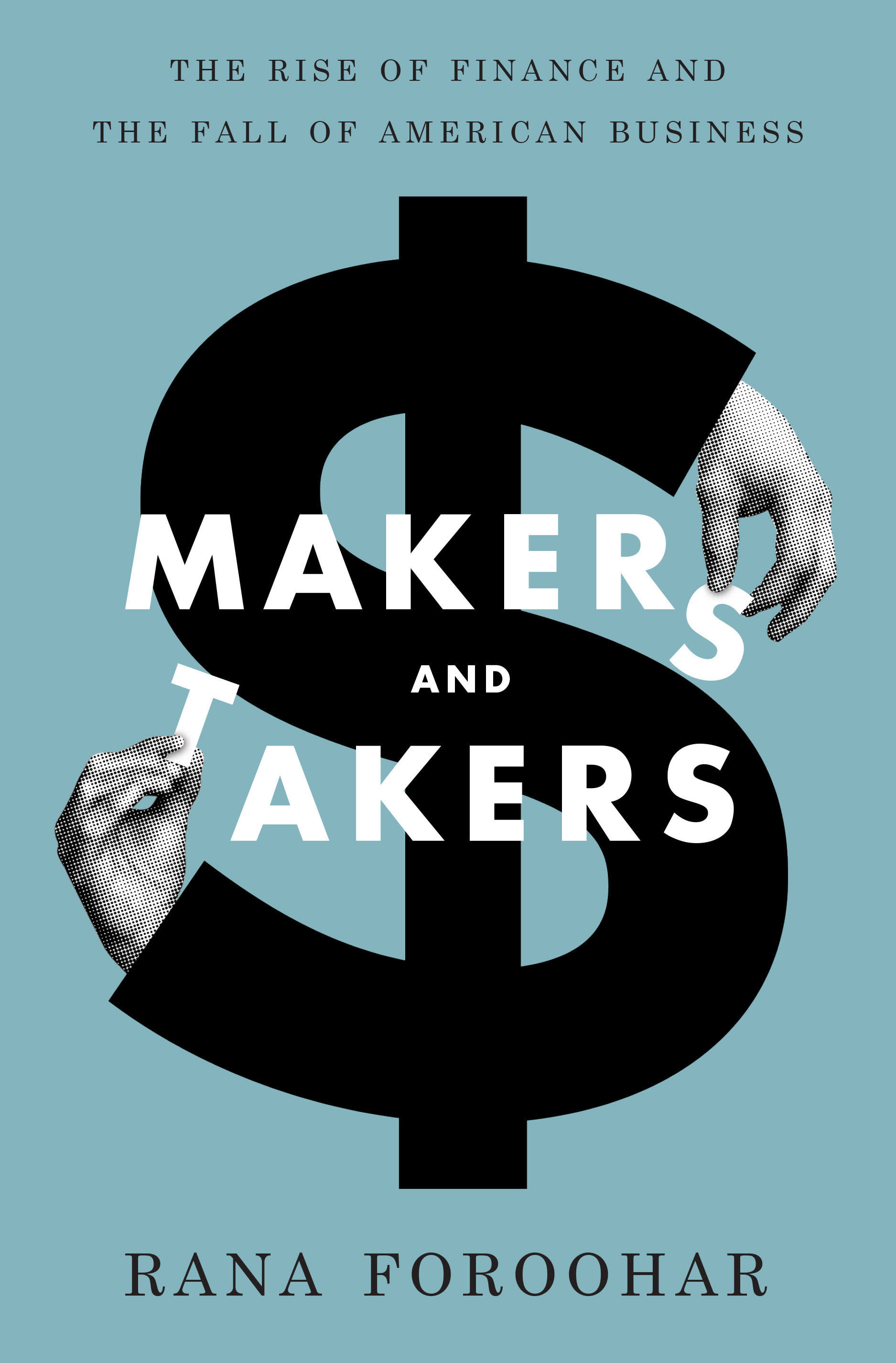 Makers and Takers by Rana Foroohar