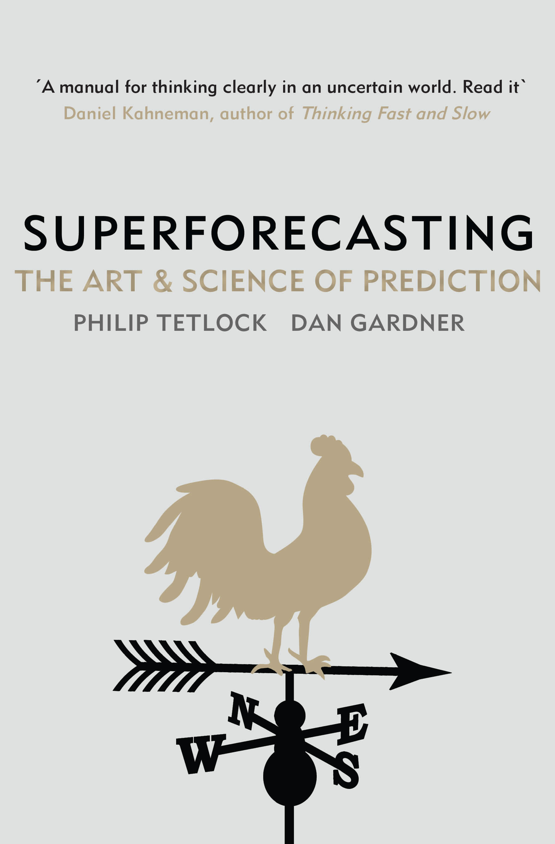 Superforecasting by Philip Tetlock, Dan Gardner