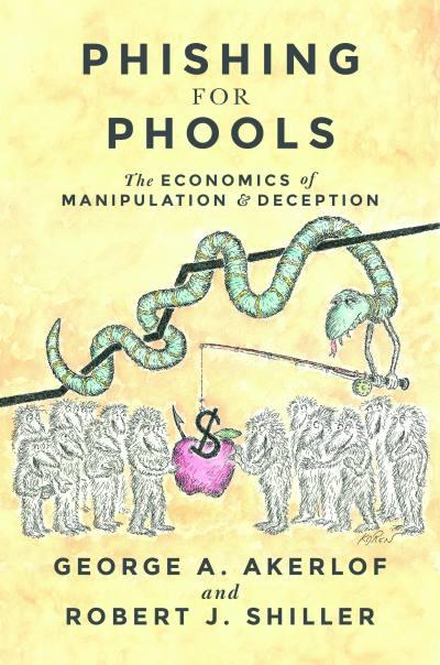 Phishing for Phools by George Akerlof, Robert Shiller