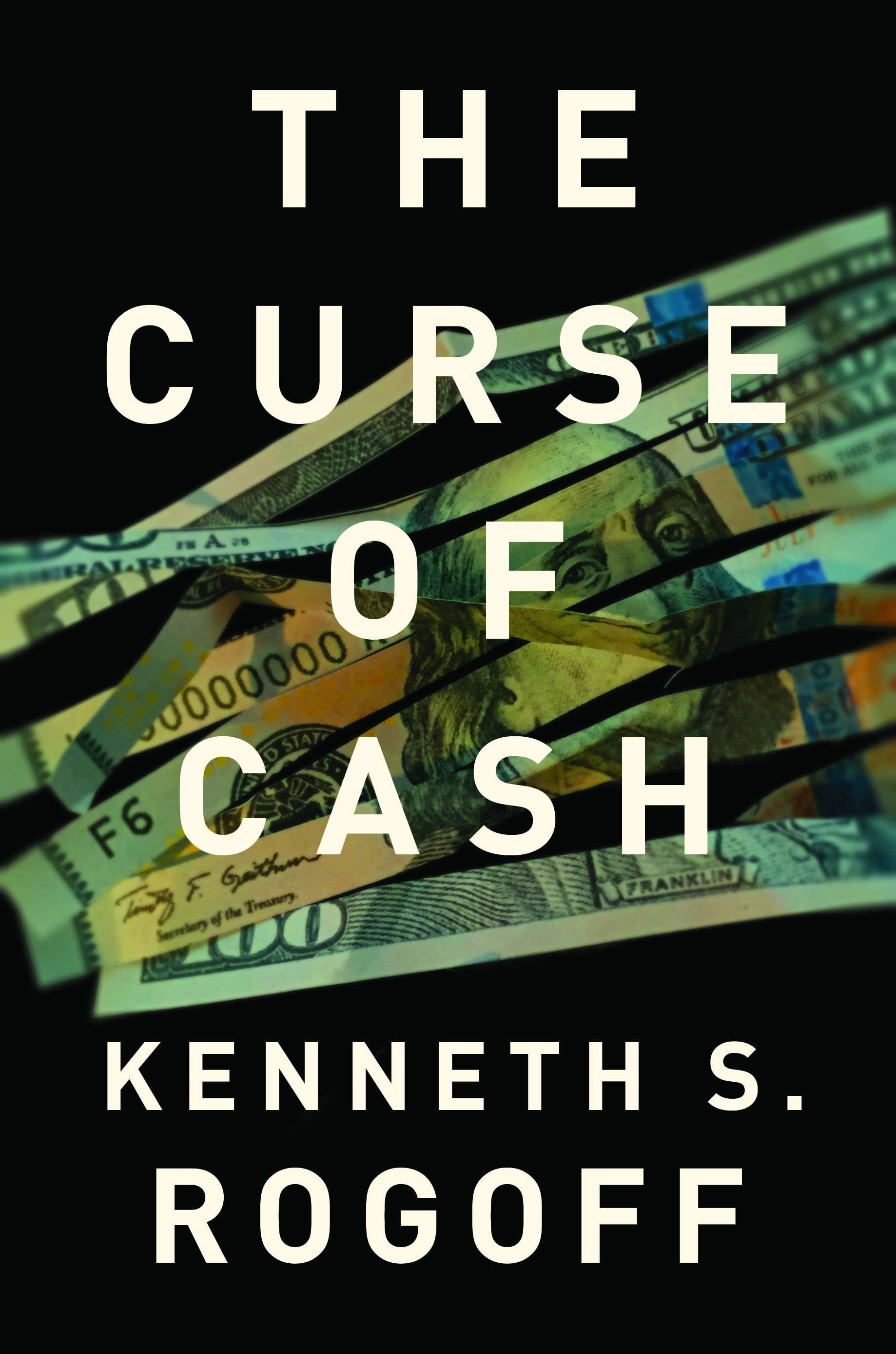 The Curse of Cash by Kenneth Rogoff