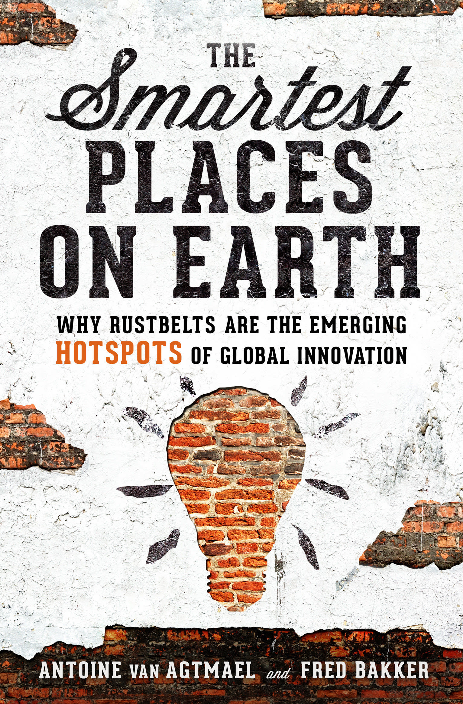 The Smartest Places on Earth by Antoine van Agtmael and Fred Bakker