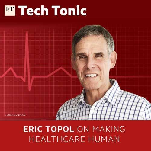 Eric Topol on making healthcare more human