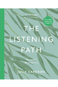 Julia Cameron's new book The Listening Path